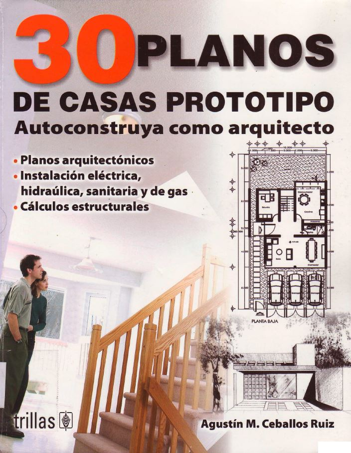 30 planos de casas prototipo autoconstruya como for Planos de arquitectura pdf