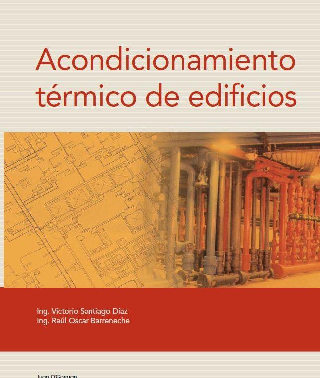 Raul Barreneche: Acondicionamiento Térmico De Edificios, Victorio Díaz Y